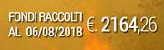FONDI RACCOLTI al 06/08/2018